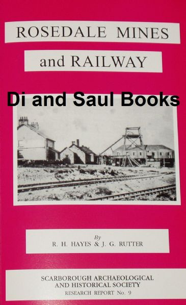 Rosedale Mines and Railway, by R Hayes and J Rutter